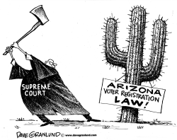 Arizona voter law cut down by Dave Granlund