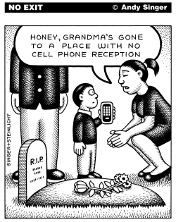 Dead Have No Cell Phone Reception by Andy Singer