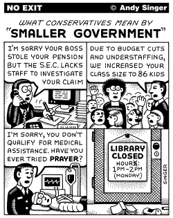 What Conservatives mean by Small Government by Andy Singer