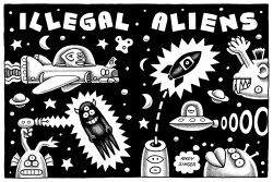 Illegal Aliens by Andy Singer