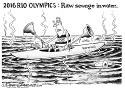 Rio Olympics 2016 sewage  by Dave Granlund