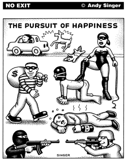 Pursuit of Happiness Goes Awry by Andy Singer