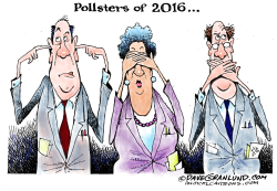 Pollsters of 2016  by Dave Granlund