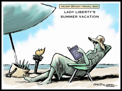 Travel ban Lady Liberty's Summer Vacation by J.D. Crowe