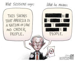 Attorney General Sessions  by Adam Zyglis
