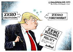 Trump Zero tolerance by Dave Granlund