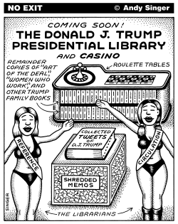 Donald Trump Presidential Library by Andy Singer