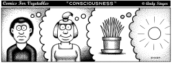 Comics for Veges on consciousness by Andy Singer