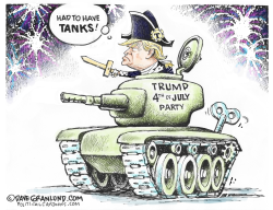 Trump 4th of July and Tanks by Dave Granlund