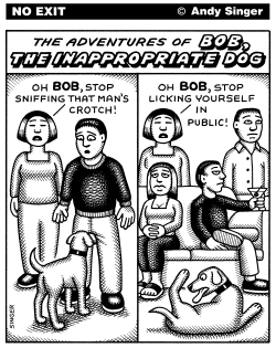 Bob The Inappropriate Dog by Andy Singer