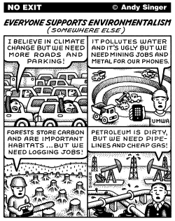 Everyone Supports Environmentali- sm Somewhere Else by Andy Singer