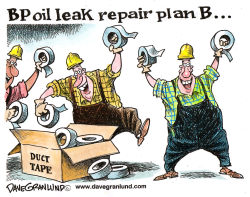 BP oil leak repair Plan B by Dave Granlund