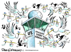Anchor babies and US citizenship by Dave Granlund