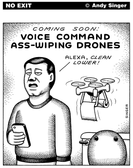 Voice Command Ass Wiping Drones by Andy Singer